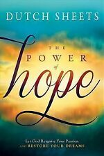 The Power of Hope: Let God Renew Your Mind, Heal Your Heart, and Restore Your Dr