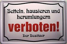 Betteln Hausieren verboten ! Blechschild Schild Blech Metall Tin Sign 20 x 30 cm