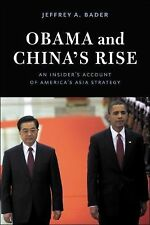 Obama and China's Rise : An Insider's Account of America's Asia Strategy by...
