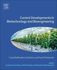 Current Developments in Biotechnology and Bioengineering : Crop Modification,...