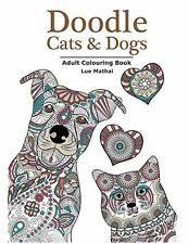 Doodle Cats & Dogs: Adult Colouring Book: Stress Relieving (PB) ISBN1523203005