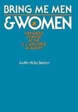 Bring Me Men & Women: Mandated Change at the U.S. Air Force Academy-ExLibrary