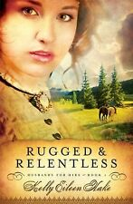 Rugged and Relentless 1 by Kelly Eileen Hake (2011, Paperback)