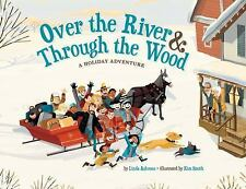 Over the River & Through the Wood: A Holiday Adventure  (ExLib)