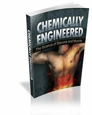 Chemically Engineered the Science of Steroids and Muscle by alex simpson...
