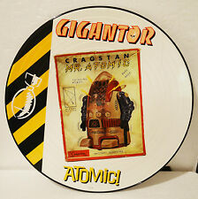 "GIGANTOR - ATOMIC! - RARE 12"" PICTURE DISC LP"