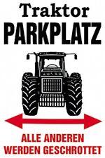 Traktor Parkplatz Alle anderen werden geschrottet Blechschild 20x30 cm 300/244