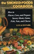 The Smoked-Foods Cookbook: How to Flavor, Cure and Prepare Savory Meats, Game, F