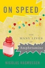 On Speed: The Many Lives of Amphetamine, Rasmussen, Nicolas, New Book