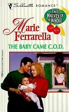 The Baby Came C.O.D.  (Two Halves Of A Whole) (Silhouette Romance, No 1264)