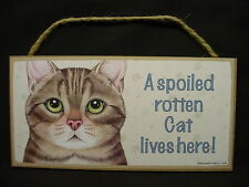 BROWN TIGER STRIPE CAT A Spoiled Rotten SIGN wood PLAQUE kitty kitten Tabby