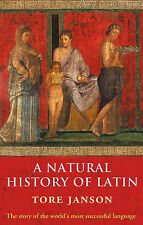 A Natural History of Latin by Tore Janson (Paperback, 2007)
