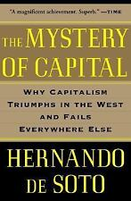 The Mystery of Capital: Why Capitalism Triumphs in the West and Fails Everywhe..