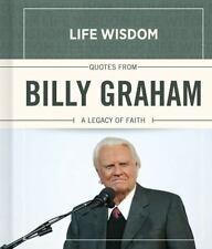 NEW - Quotes from Billy Graham: A Legacy of Faith (Life Wisdom)