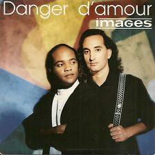 "45 TOURS / 7"" SINGLE--IMAGES--DANGER D'AMOUR / CHARADE--1990"