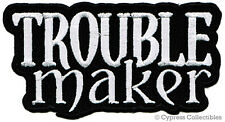 TROUBLE MAKER iron-on new MOTORCYCLE BIKER PATCH REBEL EMBROIDERED EMBLEM