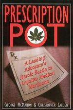 Prescription Pot: A Leading Advocate's Heroic Battle to Legalize Medical Marijua