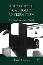 A History of Catholic Antisemitism: The Dark Side of the Church by Robert...