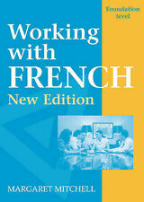 Working with French - Foundation Level New Edition, Margaret Mitchell, New Book