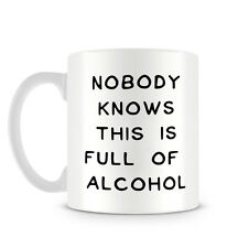 Nobody Knows This Is Full Of Alcohol Funny Clever Handwritten Mug Mug