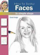 How to Draw Ser.: How to Draw Faces in Simple Steps by Susie Hodge (2011,...