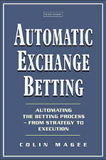Automatic Exchange Betting: Automating the Betting Process - Book BETFAIR API