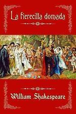 La Fierecilla Domada by William Shakespeare (2016, Paperback)