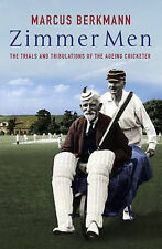 Zimmer Men: The Trials and Tribulations of the Ageing Cricketer, By Berkmann, Ma