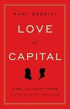 Love and Capital: Karl and Jenny Marx and the Birth of a Revolution-ExLibrary