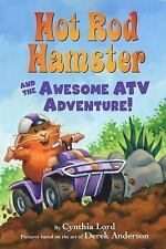 Hot Rod Hamster and the Awesome ATV Adventure! by Cynthia Lord (2015,...