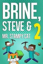 Brine, Steve and Mr. Stampy Cat 2 : A Comic Book Based on Minecraft...