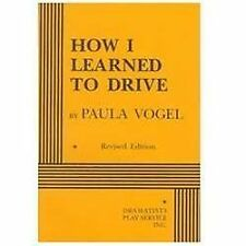 How I Learned to Drive by Paula Vogel (1999, Paperback, Revised)