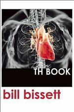 Th Book by bill bissett (2016, Paperback)