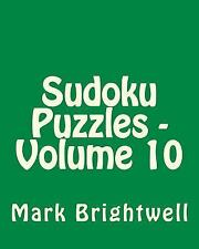 Sudoku Puzzles - Volume 10 : Easy to Read, Large Grid Sudoku Puzzles by Mark...