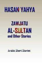 Zawjatu-Al-Sultan : And Other Stories by Hasan Yahya (2009, Paperback)