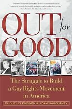 Out For Good: The Struggle to Build a Gay Rights Movement in America Clendinen,