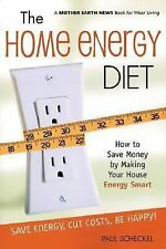 The Home Energy Diet: How to Save Money by Making Your House Energy-Smart (Mot..