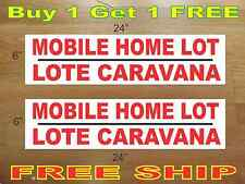 "MOBILE HOME LOT LOTE CARAVANA 6""x24"" REAL ESTATE RIDER SIGNS Buy 1 Get 1 FREE"