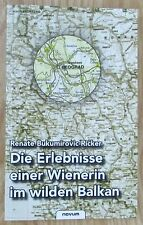 Die Erlebnisse einer Wienerin im wilden Balkan * Bukumirovic-Ricker Novum 2007