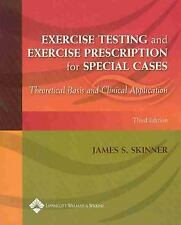 Exercise Testing and Exercise Prescription for Special Cases: Theoretical Basis