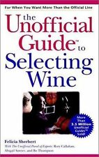 G, The Unofficial Guide to Selecting Wine, Sherbert, Felicia, 0028636686, Book