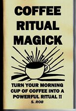 COFFEE RITUAL MAGICK book by S. Rob magic occult