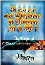 Enter the Kingdom of Heaven NOW ! : The Gospel of the Holy Spirit by Son God...