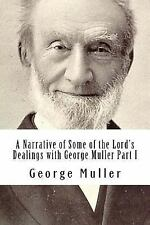 A Narrative of Some of the Lord's Dealings with George Muller Part I by...