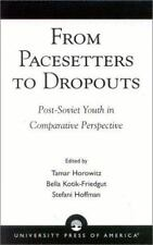 From Pacesetters to Dropouts: Post-Soviet Youth in Comparative Perspective
