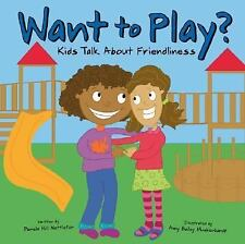 Want To Play?: Kids Talk About Friendliness-ExLibrary