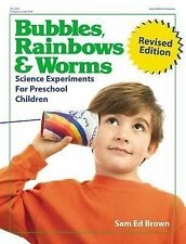 Bubbles, Rainbows & Worms: Science Experiments For Preschool Children-ExLibrary
