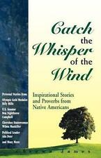 Catch the Whisper of the Wind: Collected Stories and Proverbs from Native Ameri…