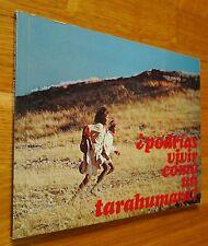 DON BURGESS - PODRIAS VIVER COMO UN TARHUMARA? 1975 1ST EDITION - NICE COPY