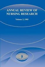 Annual Review of Nursing Research 1985 (Annual Review of Nursing Resea-ExLibrary